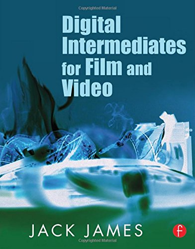 9780240807027: Digital Intermediates for Film and Video