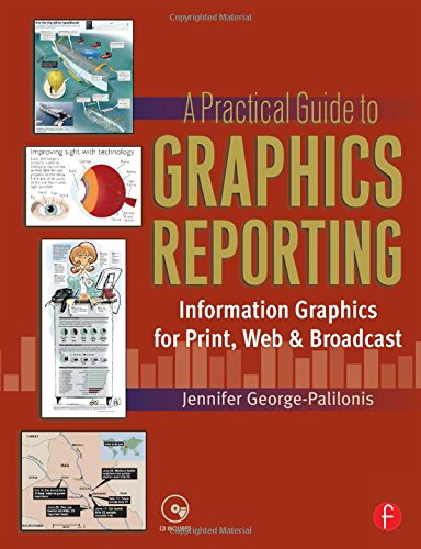 9780240807072: A Practical Guide to Graphics Reporting: Information Graphics for Print, Web & Broadcast