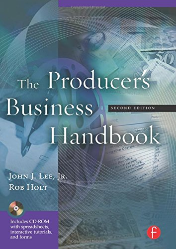 The Producer's Business Handbook, Second Edition: The: John J. Lee