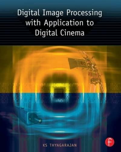 Digital Image Processing with Application to Digital: Thyagarajan K.S