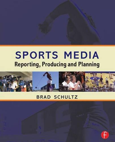 9780240807317: Sports Media: Reporting, Producing and Planning