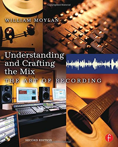 9780240807553: Understanding and Crafting the Mix: The Art of Recording