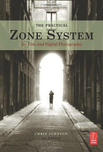 9780240807560: The Practical Zone System for Film and Digital Photography: Classic Tool, Universal Applications