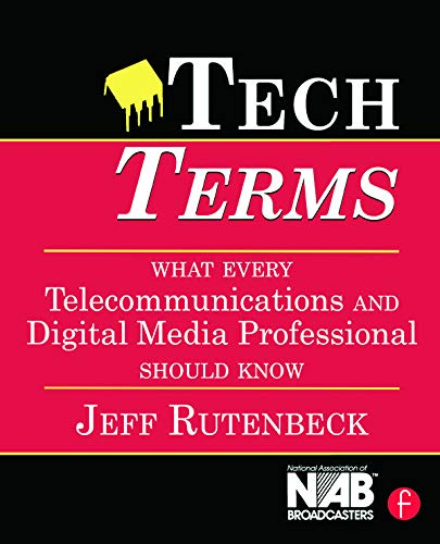 9780240807577: Tech Terms, Third Edition: What Every Telecommunications and Digital Media Professional Should Know