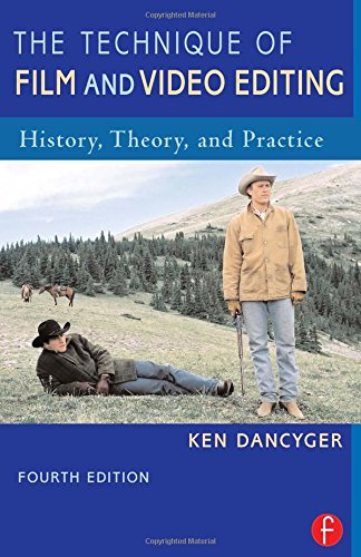 9780240807652: The Technique of Film and Video Editing, Fourth Edition: History, Theory, and Practice