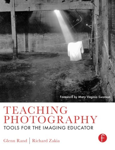 9780240807676: Teaching Photography: Tools for the Imaging Educator