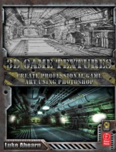 9780240807683: 3D Game Textures: Create Professional Game Art Using Photoshop