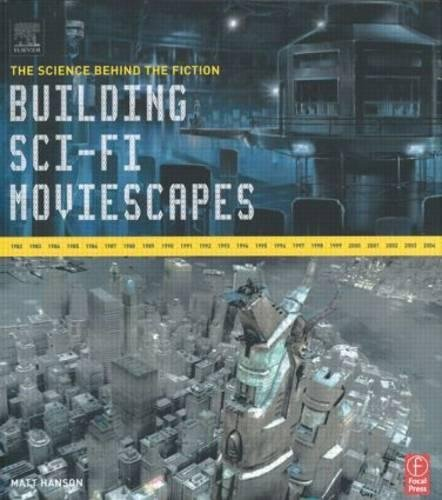 9780240807720: Building Sci-Fi Moviescapes: The Science Behind the Fiction