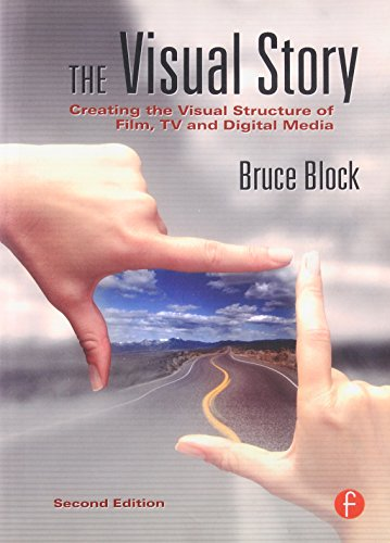 9780240807799: The Visual Story: Creating the Visual Structure of Film, TV and Digital Media