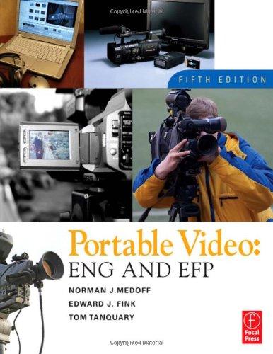 Portable Video, Fifth Edition: ENG & EFP: Norman Medoff, Edward