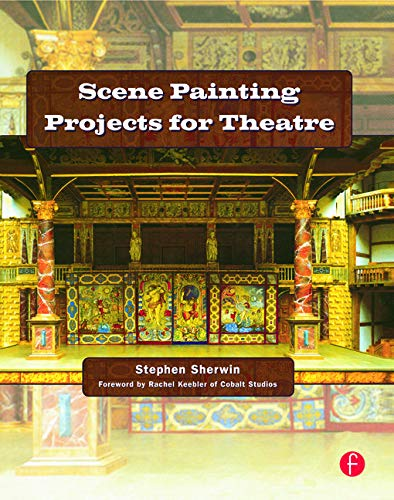 9780240808130: Scene Painting Projects for Theatre