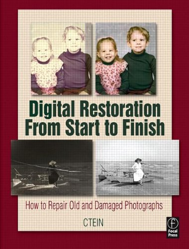 9780240808147: Digital Restoration From Start to Finish: How to repair old and damaged photographs