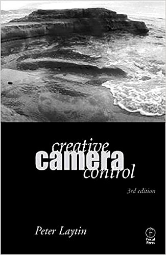 9780240808185: Creative Camera Control: For Film and Digital Photography, Fourth Edition