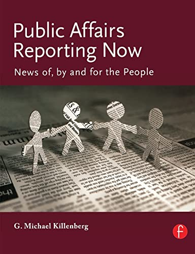 9780240808253: Public Affairs Reporting Now: News of, by and for the People