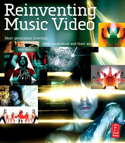 9780240808345: Reinventing Music Video: Next-generation directors, their inspiration and work