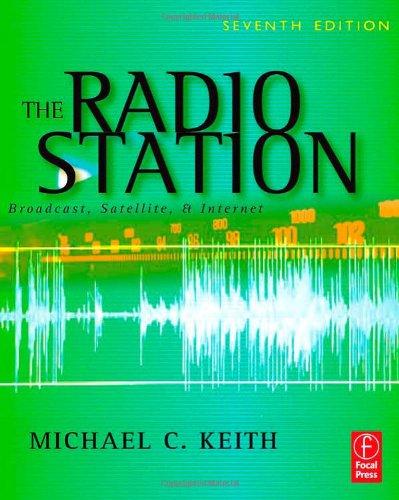 9780240808505: The Radio Station: Broadcast, Satellite & Internet: Broadcast, Satellite and Internet