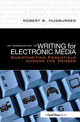 9780240808529: An Introduction to Writing for Electronic Media: Scriptwriting Essentials Across the Genres