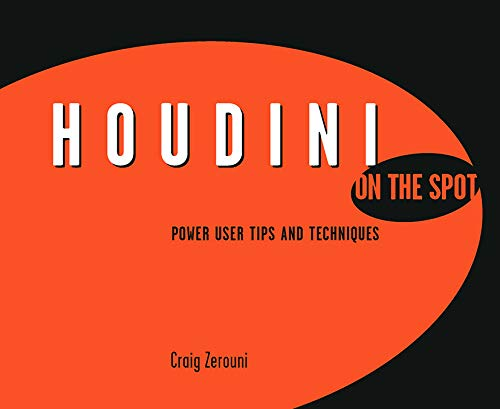 9780240808628: Houdini On the Spot: Time-Saving Tips and Shortcuts from the Pros