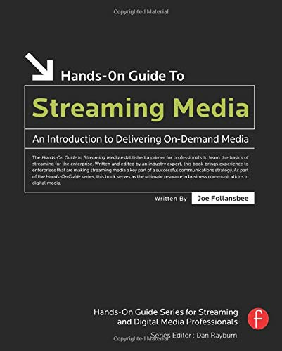 9780240808635: Hands-On Guide to Streaming Media: an Introduction to Delivering On-Demand Media (Hands-On Guide Series)