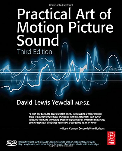 The Practical Art of Motion Picture Sound 3rd Edition with DVD