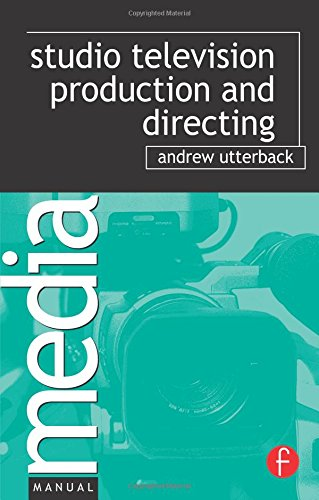 9780240808734: Studio Television Production and Directing: Studio-Based Television Production and Directing (Media Manuals)