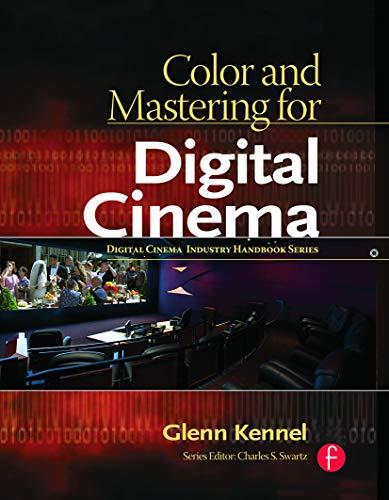 9780240808741: Color and Mastering for Digital Cinema: A Digital Cinema Industry Handbook