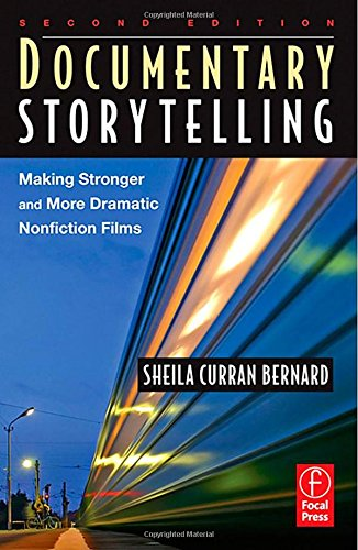 9780240808758: Documentary Storytelling: Making Stronger and More Dramatic Nonfiction Films
