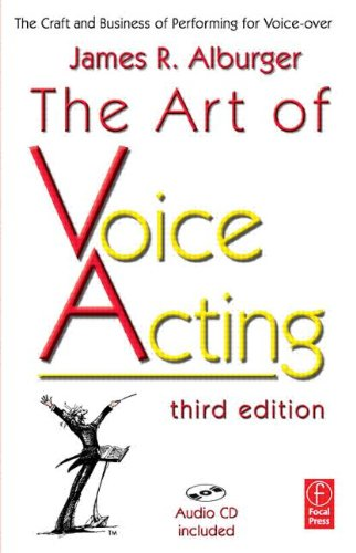 9780240808925: The Art of Voice Acting: The Craft and Business of Performing for Voice-Over