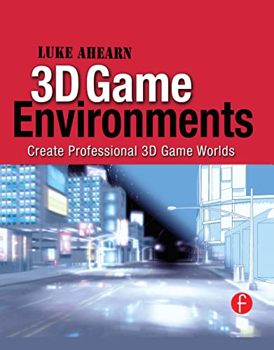 9780240808956: 3D Game Environments: Create Professional 3D Game Worlds