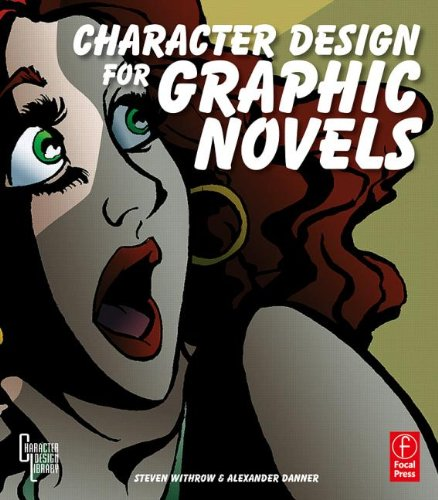 9780240809021: Character Design for Graphic Novels (Character Design Library)