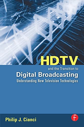 9780240809045: HDTV and the Transition to Digital Broadcasting: Understanding New Television Technologies