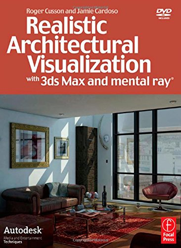 9780240809120: Realistic Architectural Visualization with 3ds Max and mental ray