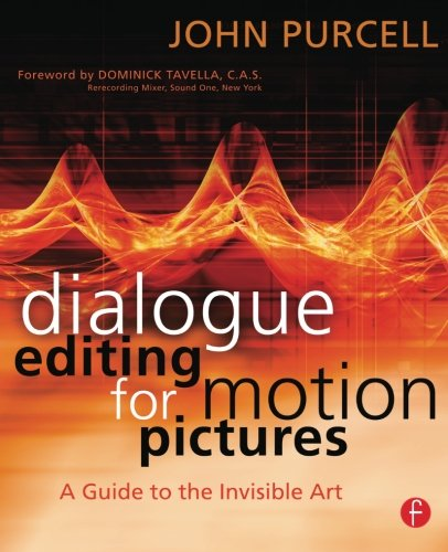 9780240809182: Dialogue Editing for Motion Pictures: A Guide to the Invisible Art