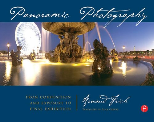 9780240809205: Panoramic Photography: From Composition and Exposure to Final Exhibition