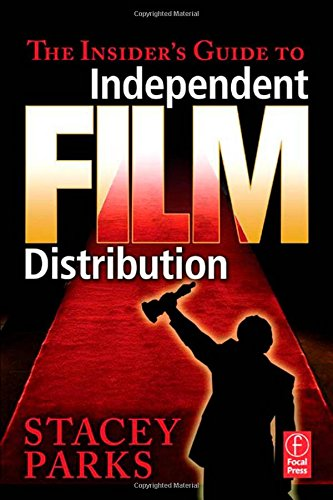 9780240809229: The Insider's Guide to Independent Film Distribution