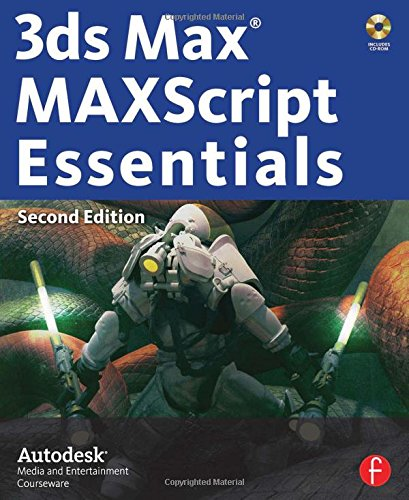 9780240809328: 3ds Max MAXScript Essentials (Autodesk 3ds Max 9 Maxscript Essentials)