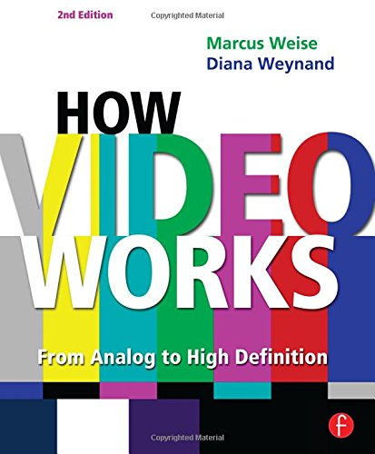 9780240809335: How Video Works, Second Edition: From Analog to High Definition