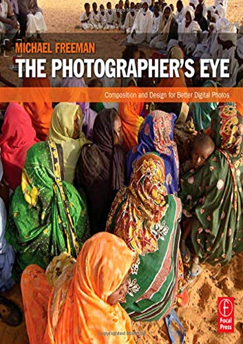9780240809342: The Photographer's Eye: Composition and Design for Better Digital Photos