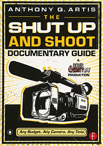 9780240809359: The Shut Up and Shoot Documentary Guide: A Down & Dirty DV Production
