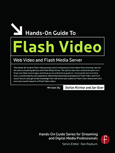 9780240809472: Hands-On Guide to Flash Video: Web Video and Flash Media Server (Hands-On Guide Series)