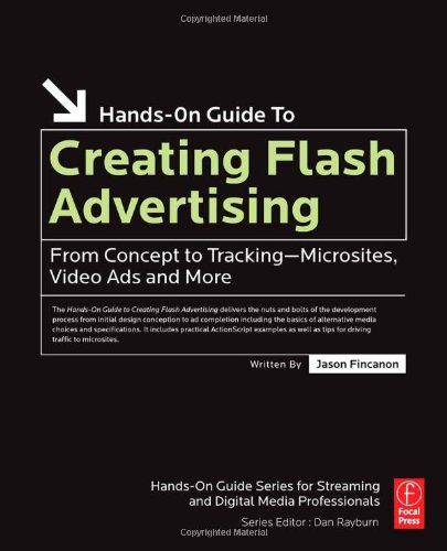 9780240809496: Creating Flash Advertising: From Concept to Tracking - Microsites, Video Ads and More (Hands-On Guide Series)