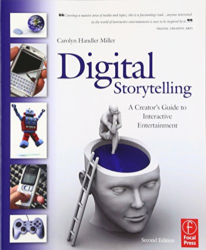 9780240809595: Digital Storytelling: A Creator's Guide to Interactive Entertainment