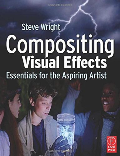 9780240809632: Compositing Visual Effects: Essentials for the Aspiring Artist
