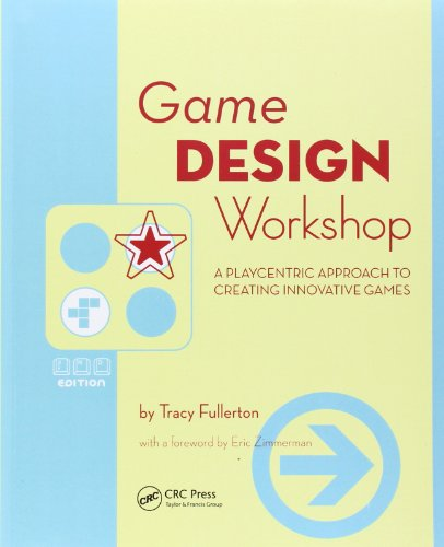 9780240809748: Game Design Workshop: A Playcentric Approach to Creating Innovative Games