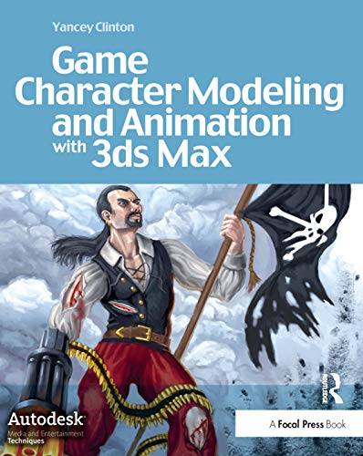 9780240809786: Game Character Modeling and Animation with 3ds Max