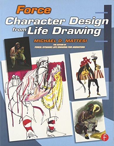 9780240809939: Force: Character Design from Life Drawing (Force Drawing Series)