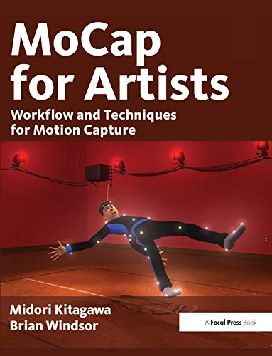 9780240810003: MoCap for Artists: Workflow and Techniques for Motion Capture