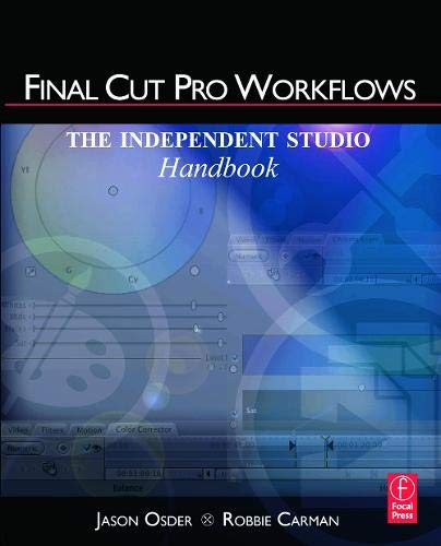 9780240810058: Final Cut Pro Workflows: The Independent Studio Handbook