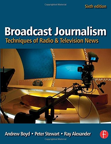 9780240810249: Broadcast Journalism: Techniques of Radio and Television News