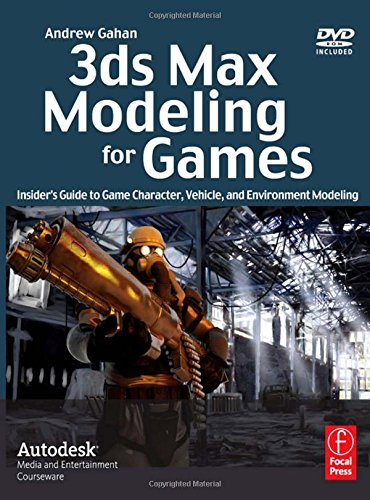 9780240810614: 3ds Max Modeling for Games: Insider's Guide to Game Character, Vehicle, and Environment Modeling: Volume I